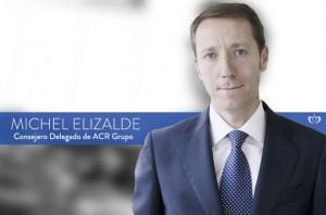 Michel Elizalde - Consejero Delegado ACR