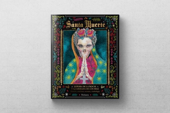 El libro 'Santa Muerte: señora de la noche y guardiana de los días' es la última obra de Titilante Ediciones.